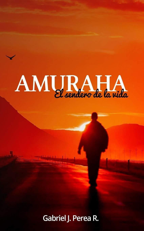 Amuraha: El sendero de la vida (Spanish Edition) ebook