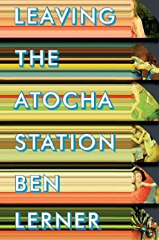 Leaving the Atocha Station by [Lerner, Ben]
