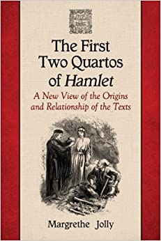Book The First Two Quartos of Hamlet: A New View of the Origins and Relationship of the Texts by Margrethe Jolly (2014-08-30)