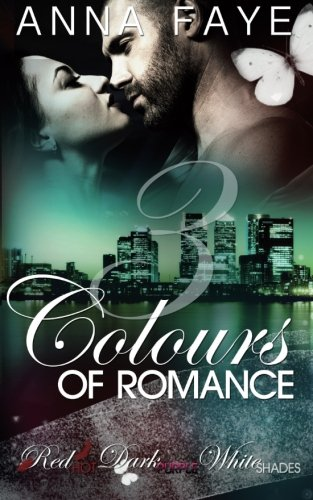 Read Online 3 Colours of Romance: Red Hot, Dark Purple, White Shades (Sammelband) (Volume 1) (German Edition) pdf