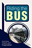 Riding the Bus, Luis Pastor Villalobos, 147714059X