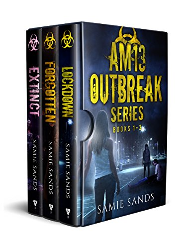 AM13 Outbreak Series: Books 1-3 by [Sands, Samie]