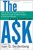 The Ask: How to Ask for Support for Your Nonprofit Cause, Creative Project, or Business Venture, Upd