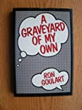 A Graveyard of My Own, Ron Goulart, 0802756050