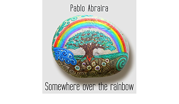 Somewhere Over The Rainbow Spanish Version By Pablo Abraira On Amazon Music