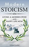 Stoicism: The Art of Living a Modern Stoic & Happy Life Now