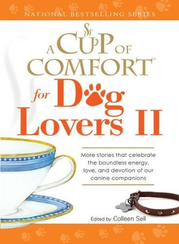A Cup of Comfort for Dog Lovers II by Colleen Sell (2009-06-18)