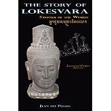 The Story of Lokesvara: Saviour of the World