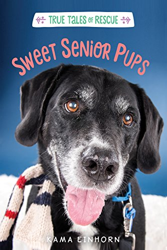 Sweet Senior Pups (True Tales of Rescue)