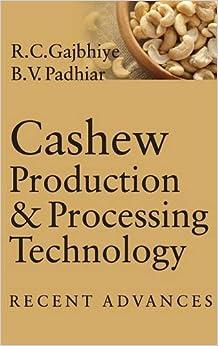 Cashew Production & Processing Technology: Recent Advances por R.c. Gajbhiye epub