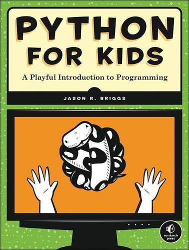 Book cover of Python for Kids: A Playful Introduction to Programming by Jason R. Briggs