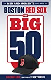 #4: The Big 50: Boston Red Sox: The Men and Moments that Made the Boston Red Sox