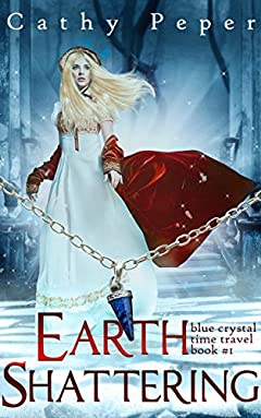 Earth Shattering: A Blue Crystal Time Travel Romance Book 1