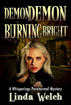 Demon Demon Burning Bright: Whisperings Paranormal Mystery Book Four by [Welch, Linda]