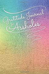 Gratitude Journal for Assholes: A Humorous Daily Gratitude Journal for Adults | Gag Gift | Multicolored Foil Design Paperback