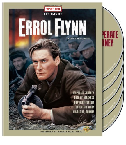 TCM Spotlight: Errol Flynn Adventures (Desperate Journey / Edge of Darkness 1943 / Northern Pursuit / Uncertain Glory / Objective Burma)