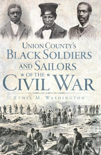 Union County's Black Soldiers and Sailors of the Civil War (Civil War Series)
