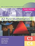 img - for Mei A2 Pure Mathematics: C3 - C4 (Mei Structured Mathematics) book / textbook / text book