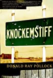 Knockemstiff, Donald Ray Pollock, 0385523823
