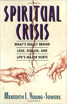 Book Spiritual Crisis: What to Do When Life Hurts