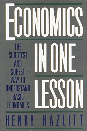 1 Lesson - Economics in One Lesson: The Shortest and Surest Way to Understand Basic Economics