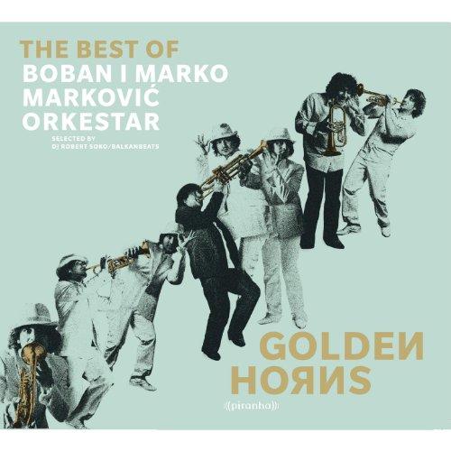 Golden Horns - Best of Boban i Marko Markovic Orkestar ()