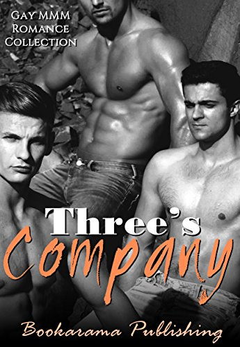 - Three's Company: Gay MMM Romance Collection
