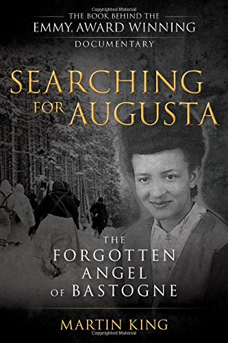 Download Searching for Augusta: The Forgotten Angel of Bastogne pdf