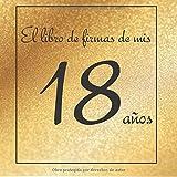 El libro de firmas de mis 18 años: ¡Feliz cumpleaños!