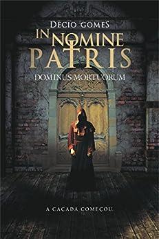 In nomine patris: Dominus Mortuorum por [Gomes, Décio]