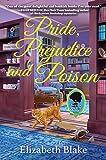 Pride, Prejudice and Poison: A Jane Austen Society Mystery