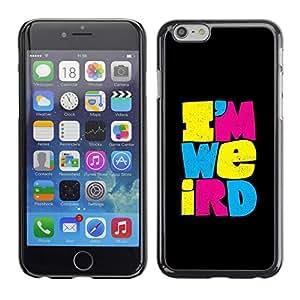 SKCASE Center / Funda Carcasa - Weirdo Diferente Texto Negro;;;;;;;; - Apple Iphone 6 Plus 5.5