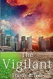 The Vigilant, Travis Tuft, 149494149X