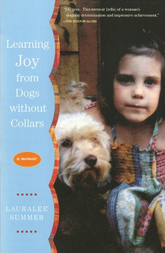 (Learning Joy from Dogs without Collars: A Memoir)