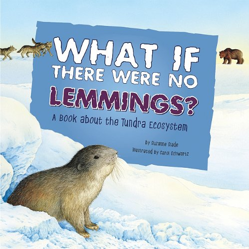 What If There Were No Lemmings?: A Book About the Tundra Ecosystem (Food Chain Reactions) pdf