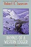 Rhymes of a Western Logger, Robert Swanson, 155017066X