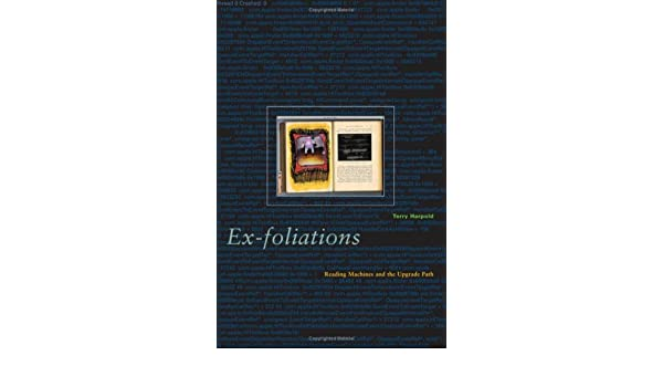 Ex-foliations: Reading Machines and the Upgrade Path (Electronic Mediations)