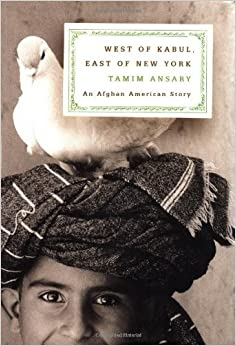 Book West of Kabul, East of New York: An Afghan American Story by Tamim Ansary (2002-04-24)