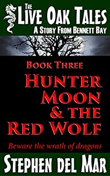 Hunter Moon & the Red Wolf (The Live Oak Tales Book 3) by [del Mar, Stephen]