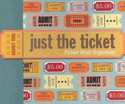 Just the Ticket: Ticket Stub Organizer Just the Ticket