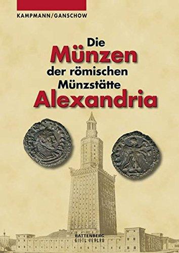 Die Münzen der römischen Münzstätte Alexandria