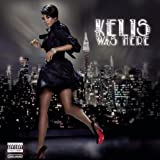 Kelis Was Here [Explicit]