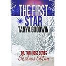 The First Star- Dr. Tara Ross Series Christmas Edition (Dr. Tara Ross Christmas Edition)