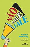 img - for N o Cale! Fale (Em Portuguese do Brasil) book / textbook / text book