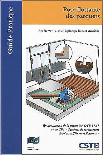 Livre Pose flottante des parquets : Revêtement de sol à placage bois et stratifiés pdf