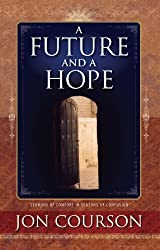 A Future and A Hope by Jon Courson (2011) Perfect Paperback