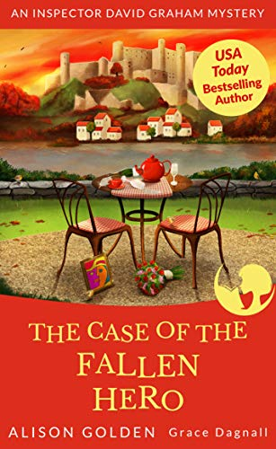 Book: The Case of the Fallen Hero (An Inspector David Graham Cozy Mystery Book 3) by Alison Golden