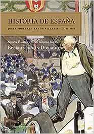Restauración y dictadura: Historia de España Vol 7: Amazon.es: Villares, Ramón, Moreno Luzón, Javier: Libros