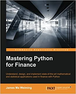 Mastering Python for Finance: James Ma Weiming