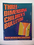img - for Three-Dimensional Children's Bulletins by Patt Newkirk Ensing (1995-09-02) book / textbook / text book